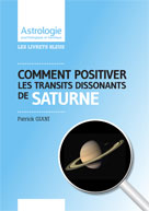Comment positiver les transits dissonants de Saturne